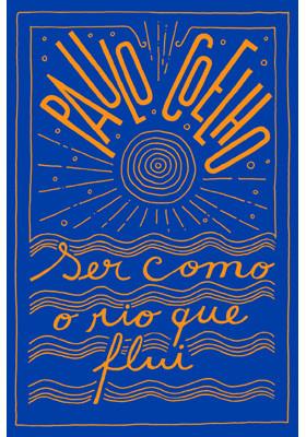 Ser Como O Rio Que Flui (Paulo Coelho)