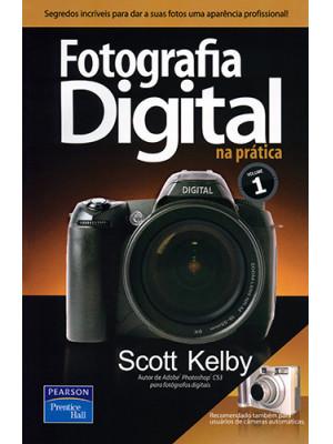 Fotografia Digital na Prática – Vol. 1