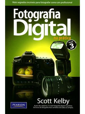 Fotografia Digital na Prática – Vol. 3