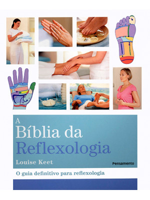 A Bíblia da Reflexologia (Louise Keet)
