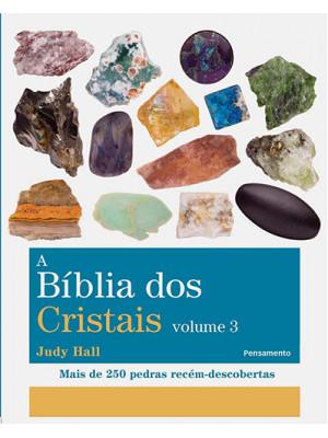 A Bíblia dos Cristais - Vol. 3 (Judy Hall)
