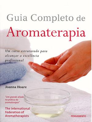 O Guia Completo de Aromaterapia (Joanna Hoare)
