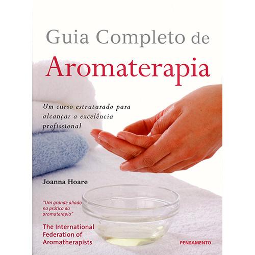 O Guia Completo de Aromaterapia