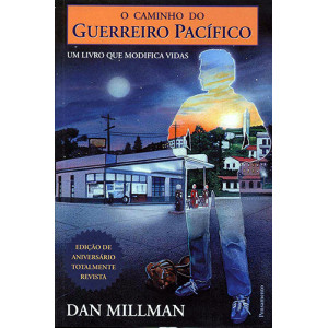 O Caminho do Guerreiro Pacífico (Dan Millman)