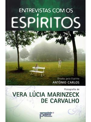 Entrevistas Com Os Espíritos (Vera Lucia Marinzeck de Carvalho)