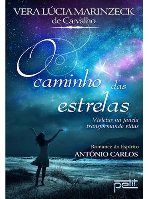 O Caminho das Estrelas (Vera Lucia Marinzeck de Carvalho)