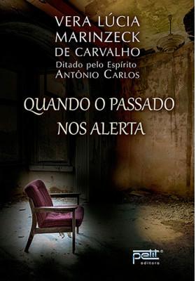 Quando O Passado Nos Alerta (Vera Lucia Marinzeck de Carvalho)