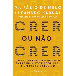 Crer ou Não Crer (Leandro Karnal / Pe. Fábio de Melo)