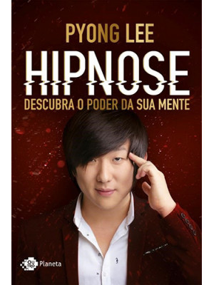 Hipnose - Descubra o Poder da Sua Mente (Pyong Lee)