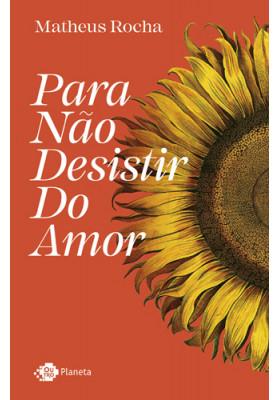 Para Não Desistir do Amor (Matheus Rocha)