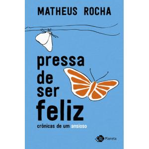 Pressa de Ser Feliz (Matheus Rocha)