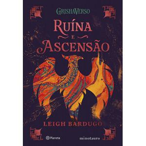 Trilogia Sombra e Ossos - Vol. 3: Ruína e Ascensão (Leigh Bardugo)