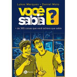 Você Sabia? + de 365 Coisas Que Você Achava Que Sabia (Lukas Marques / Daniel Molo)
