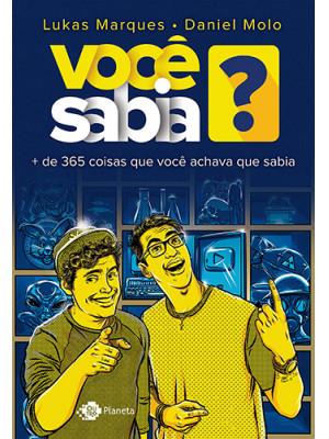 Você Sabia? + de 365 Coisas Que Você Achava Que Sabia (Lukas Marques / Daniel Miolo)
