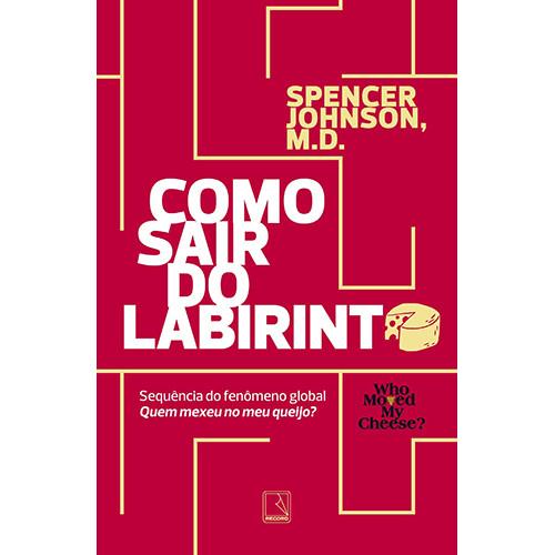 Como Sair do Labirinto (Spencer Johnson)