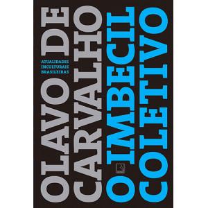 O Imbecil Coletivo (Olavo de Carvalho)