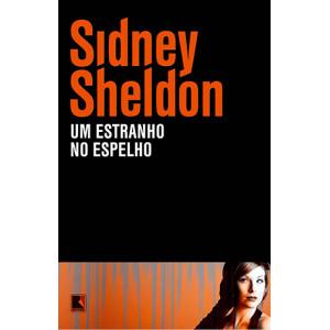 Um Estranho no Espelho (Sidney Sheldon)