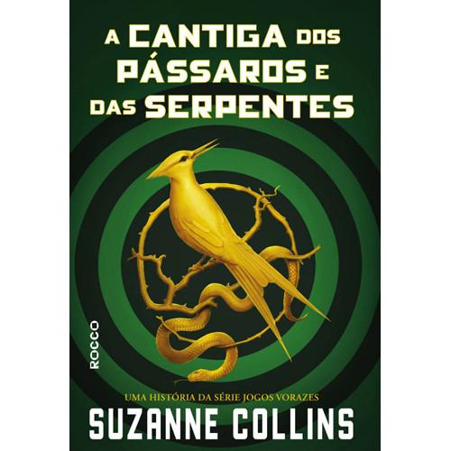 A Cantiga dos Pássaros e das Serpentes (Suzanne Collins)