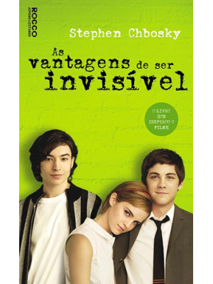 As Vantagens de Ser Invísivel (Stephen Chbosky)