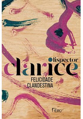 Felicidade Clandestina - Edição Comemorativa (Clarice Lispector)