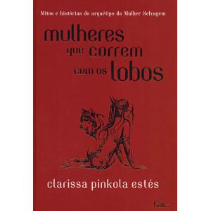 Mulheres Que Correm Com Os Lobos (Clarissa Pinkola Estés)
