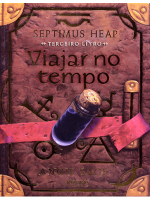 Septimus Heap - Vol. 3: Viajar no Tempo (Angie Sage)