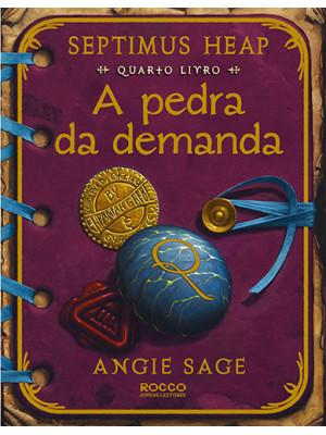 Septimus Heap - Vol. 4: A Pedra da Demanda (Angie Sage)