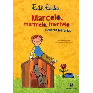 Marcelo, Marmelo, Martelo e Outras Histórias (Ruth Rocha)