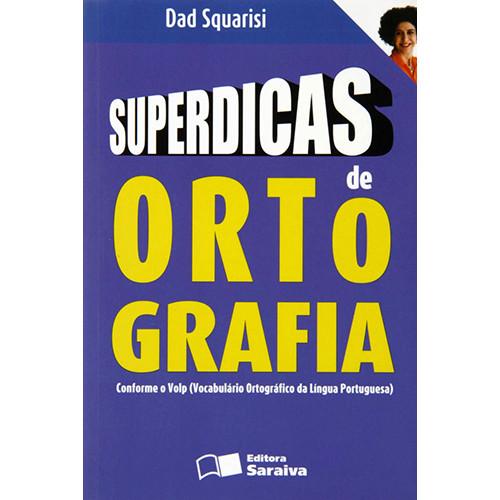 Superdicas de Ortografia (Dad Squarisi)