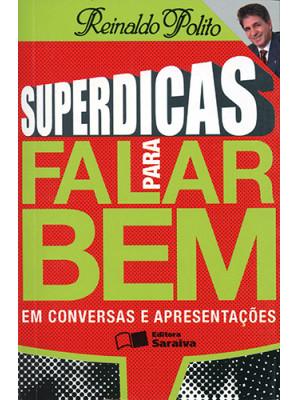 Superdicas Para Falar Bem em Conversas e Apresentações (Reinaldo Polito)