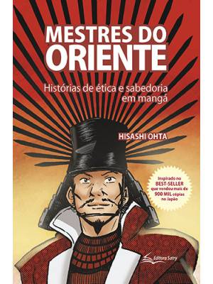 Mestres do Oriente: Histórias de Ética e Sabedoria em Mangá (Hisashi Ohta)