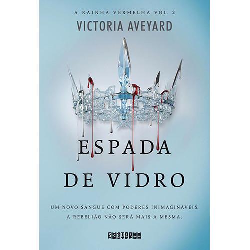 A Rainha Vermelha - Vol. 2: Espada de Vidro (Victoria Aveyard)