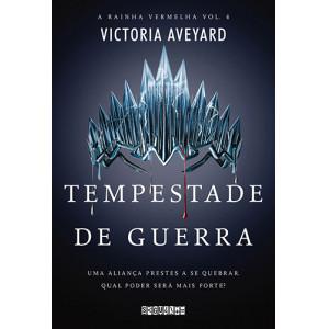 A Rainha Vermelha - Vol. 4: Tempestade de Guerra (Victoria Aveyard)