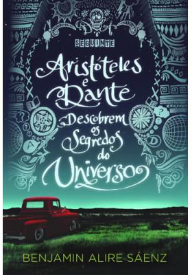 Aristóteles e Dante Descobrem Os Segredos do Universo (Benjamin Alire Sáenz)