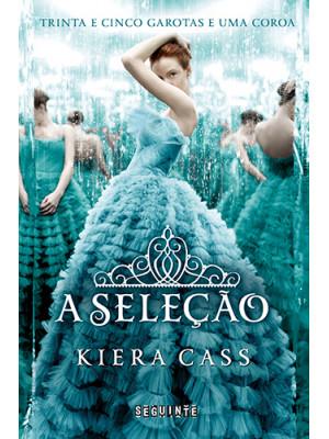 A Seleção - Vol. 1: A Seleção (Kiera Cass)