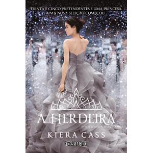 A Seleção - Vol. 4: A Herdeira (Kiera Cass)