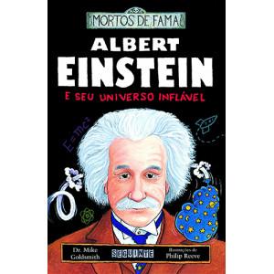 Mortos de Fama: Albert Einstein e Seu Universo Inflável (Dr. Mike Goldsmith)