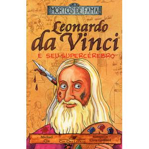 Mortos de Fama: Leonardo da Vinci e Seu Super Cérebro (Michael Cox)