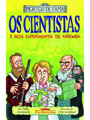 Mortos de Fama: Os Cientistas e Seus Experimentos de Arromba (Dr. Mike Goldsmith)
