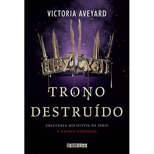 A Rainha Vermelha: Trono Destruído - Coletânea Definitiva (Victoria Aveyard)