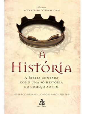 A História: A Bíblia Contada em Uma Só História do Começo ao Fim