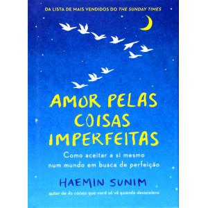 Amor Pelas Coisas Imperfeitas (Haemin Sunim)