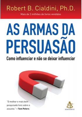 As Armas da Persuasão (Robert B. Cialdini)