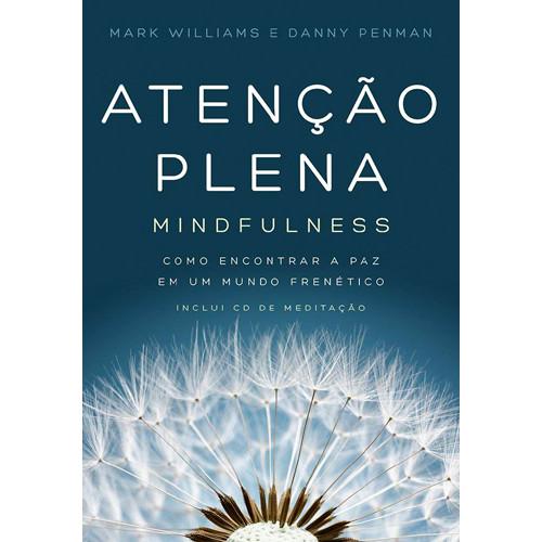 Atenção Plena - Mindfulness (Mark Williams / Danny Penman)