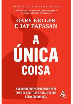 A Única Coisa (Gary Keller / Jay Papasan)