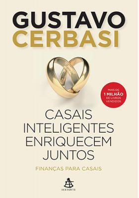 Casais Inteligentes Enriquecem Juntos (Gustavo Cerbasi)