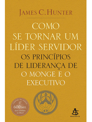 Como Se Tornar Um Líder Servidor (James C. Hunter)