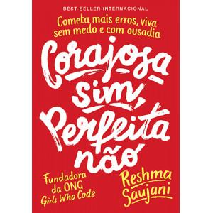 Corajosa Sim, Perfeita não (Reshma Saujani)