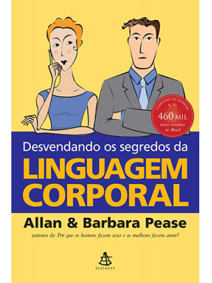 Desvendando Os Segredos da Linguagem Corporal (Allan Pease / Barbara Pease)