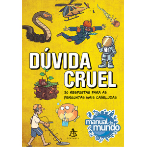 Dúvida Cruel: 80 Respostas Para As Perguntas Mais Cabeludas (Mariana Fulfaro / Iberê Thenório)